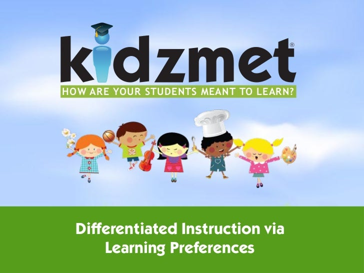 ®HOW ARE YOUR STUDENTS MEANT TO LEARN? Differentiated Instruction via     Learning Preferences