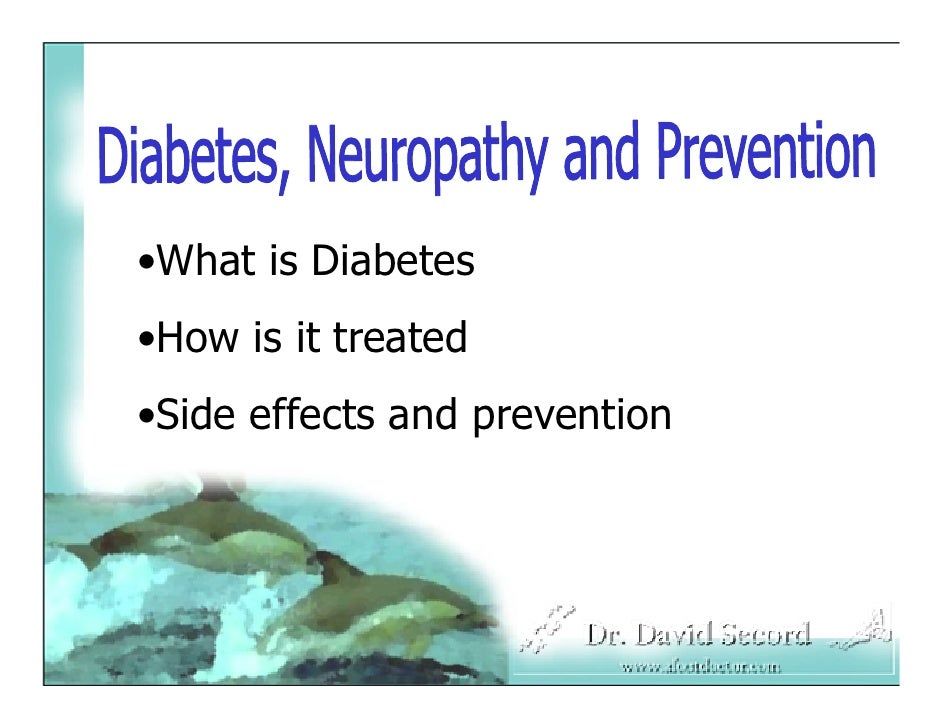 •What is Diabetes   •How is it treated   •Side effects and prevention     4/28/2009                        1