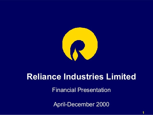 Reliance Industries Limited      Financial Presentation      April-December 2000                               1