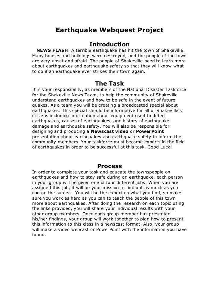 Earthquake Webquest Project                          Introduction NEWS FLASH: A terrible earthquake has hit the town of S...
