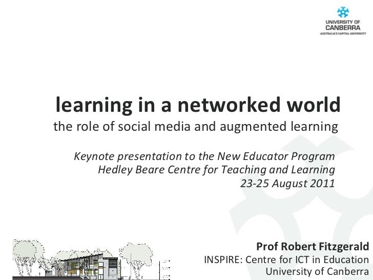 learning in a networked world the role of social media and augmented learning  Prof Robert Fitzgerald INSPIRE: Centre for ...