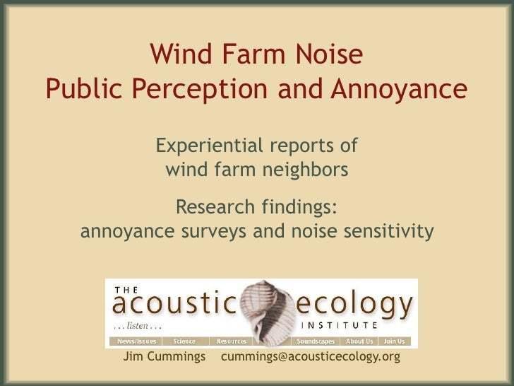Wind Farm NoisePublic Perception and Annoyance<br />Experiential reports ofwind farm neighbors<br />Research findings:anno...