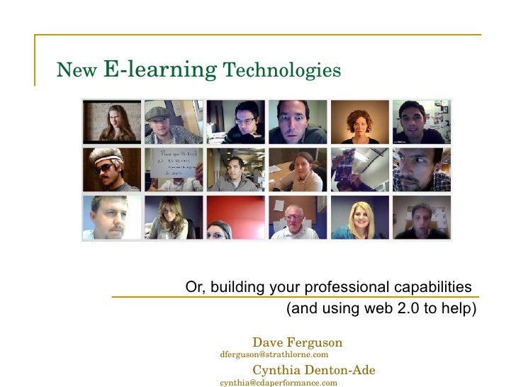 New  E-learning  Technologies Or, building your professional capabilities  (and using web 2.0 to help) Dave Ferguson  [ema...
