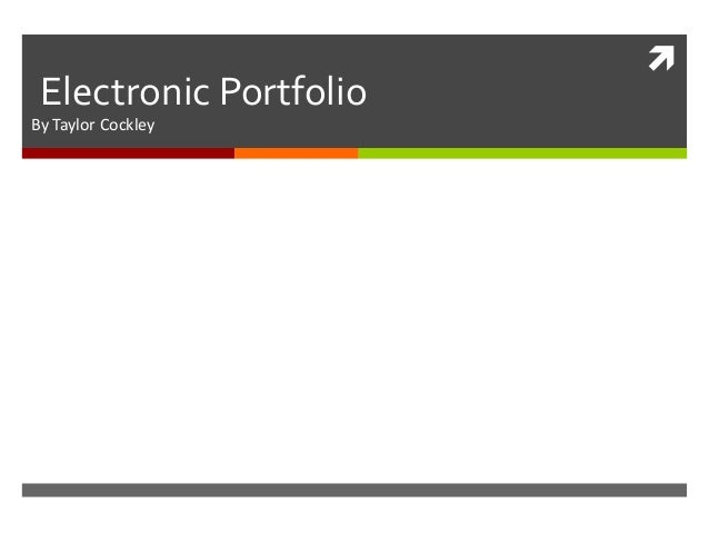 Electronic Portfolio By Taylor Cockley  