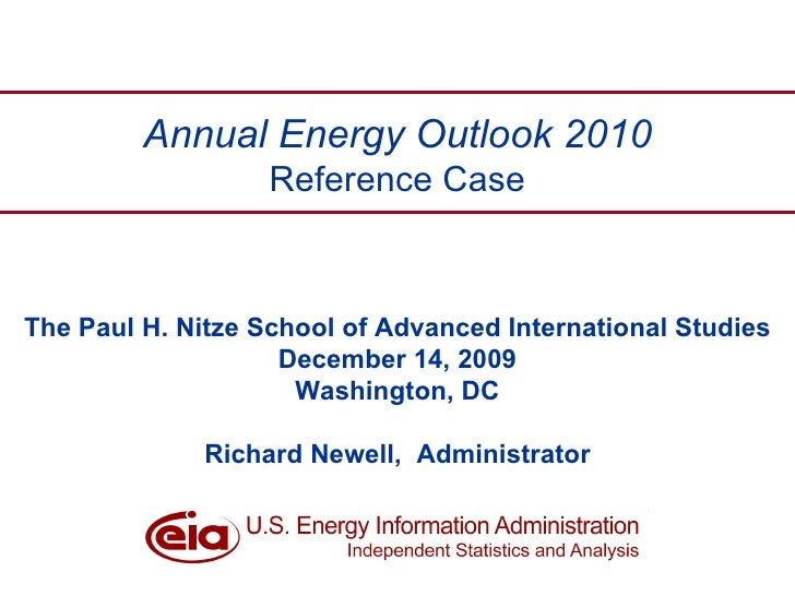 The Paul H. Nitze School of Advanced International Studies December 14, 2009 Washington, DC Richard Newell,  Administrator...