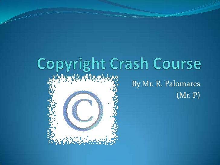 Newell's copyright crash course slideshare by (mr. p)