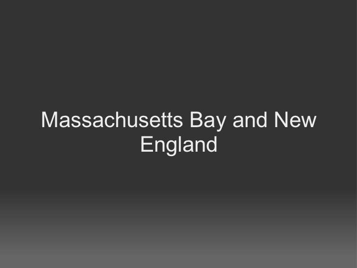 Massachusetts Bay and New        England