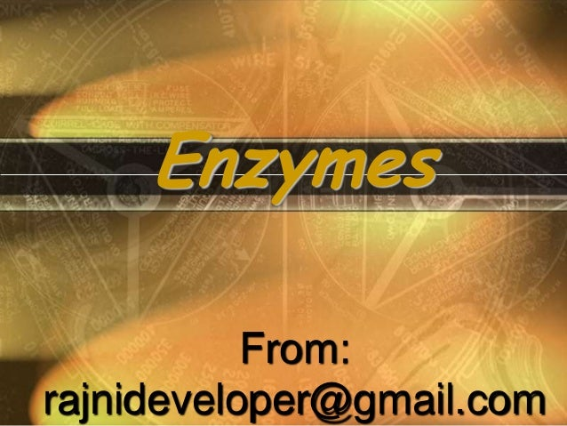 From: rajnideveloper@gmail.com Enzymes