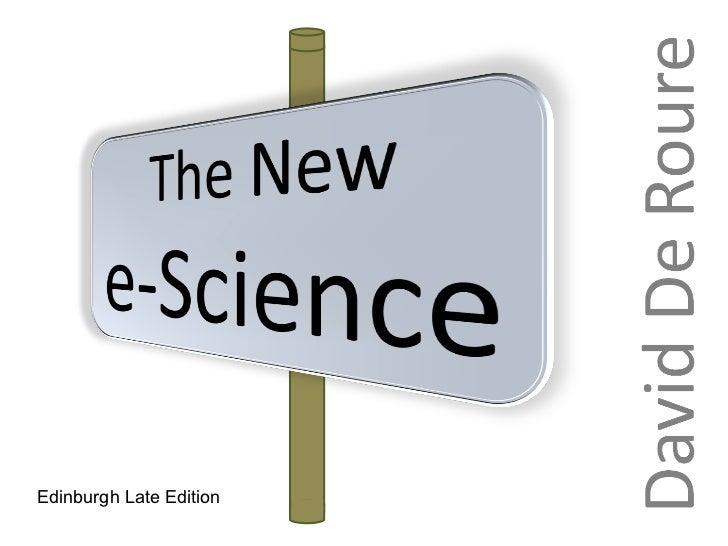 New e-Science Edinburgh Late Edition