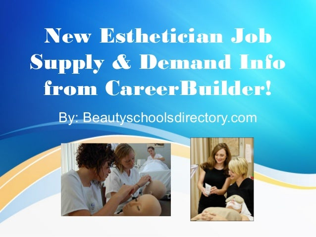 esthetician job supply  demand info  careerbuilder
