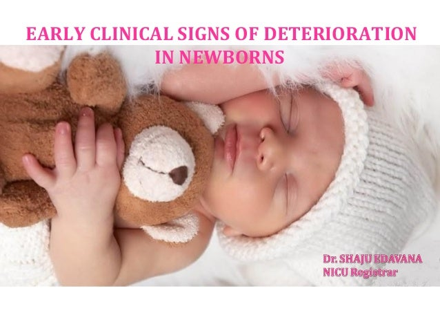 EARLY CLINICAL SIGNS OF DETERIORATION IN NEWBORNS