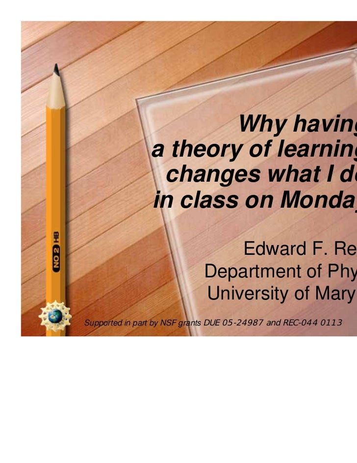 Why having               a theory of learning                changes what I do               in class on Monday           ...