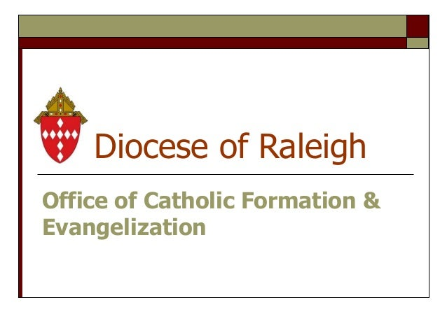 Diocese of Raleigh Office of Catholic Formation & Evangelization
