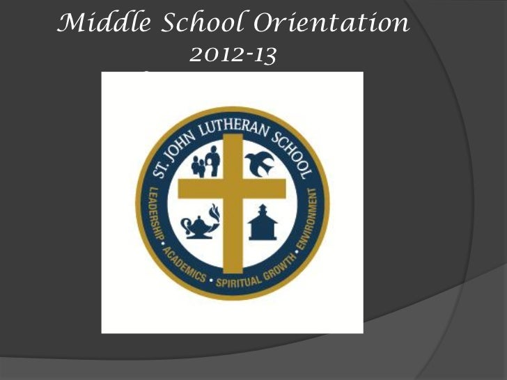 Middle School Orientation         2012-13     WELCOME! 