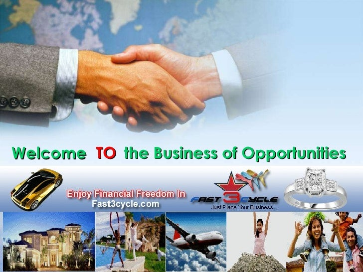 Welcome TO the Business of Opportunities