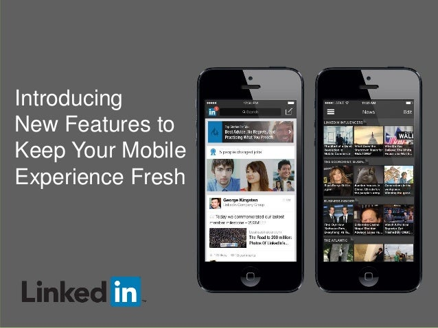 Introducing New Features for LinkedIn Mobile