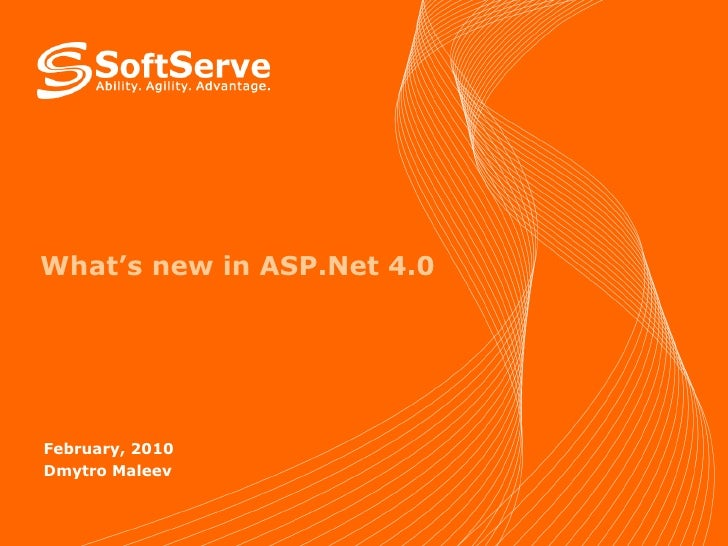 What's new in ASP.Net 4.0 February, 2010 Dmytro Maleev