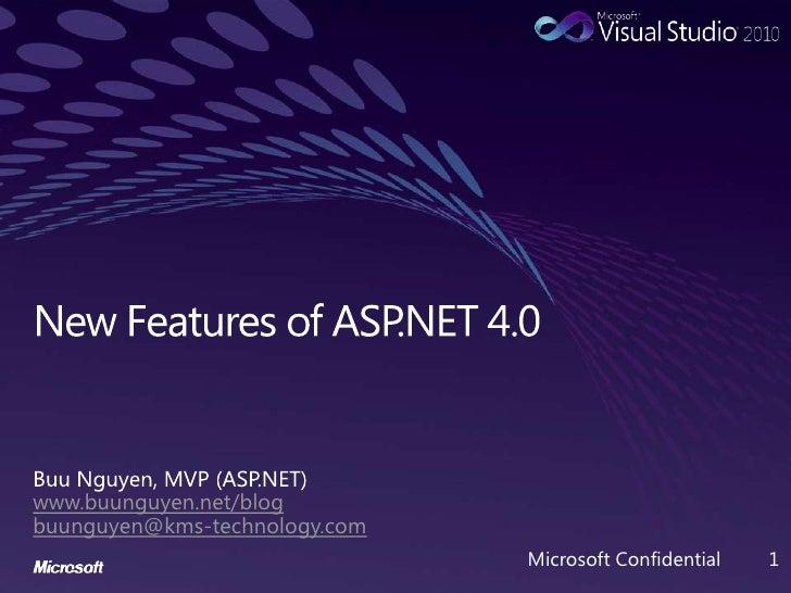 New Features of ASP.NET 4.0<br />Buu Nguyen, MVP (ASP.NET)<br />www.buunguyen.net/blog<br />buunguyen@kms-technology.com<b...