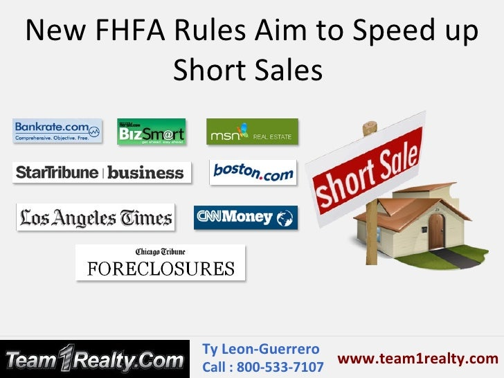 New FHFA Rules Aim to Speed up         Short Sales           Ty Leon-Guerrero                               www.team1realt...