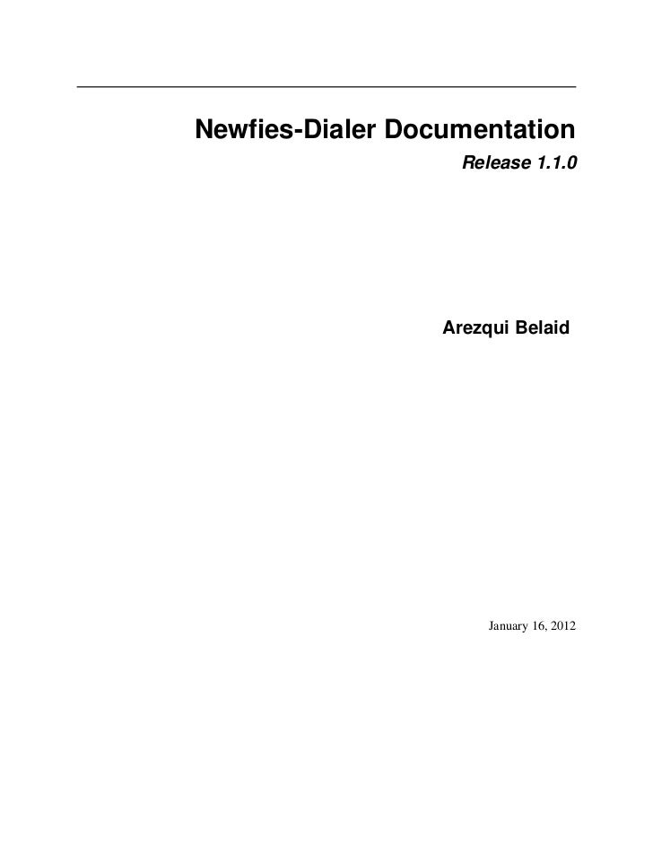 Newfies-Dialer Documentation                   Release 1.1.0                 Arezqui Belaid                      January 16...