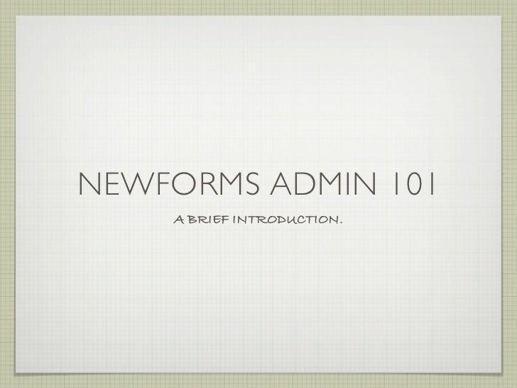 Newforms Admin 101