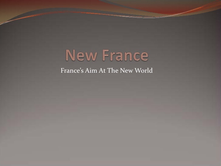 France's Aim At The New World