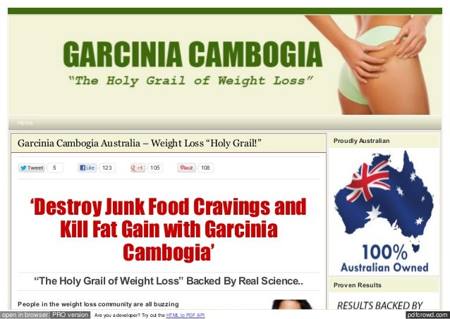 """Home  Garcinia Cambogia Australia – Weight Loss """"Holy Grail!"""" 5  123  105  Proudly Australian  108  'Destroy Junk Food Cra..."""