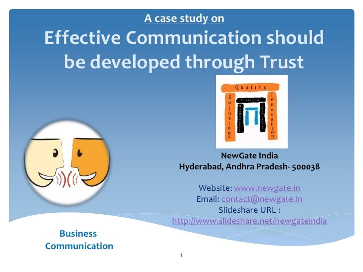 A case study onEffective Communication should  be developed through Trust                               NewGate India     ...