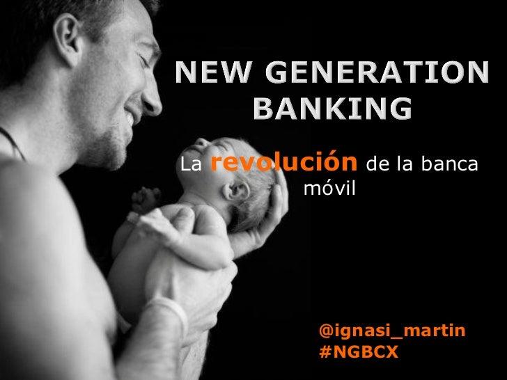 New generation banking: la revolución de la banca móvil