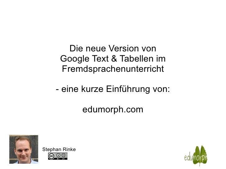 Die neue Version von Google Text & Tabellen im Fremdsprachenunterricht - eine kurze Einführung von: edumorph.com Stephan R...
