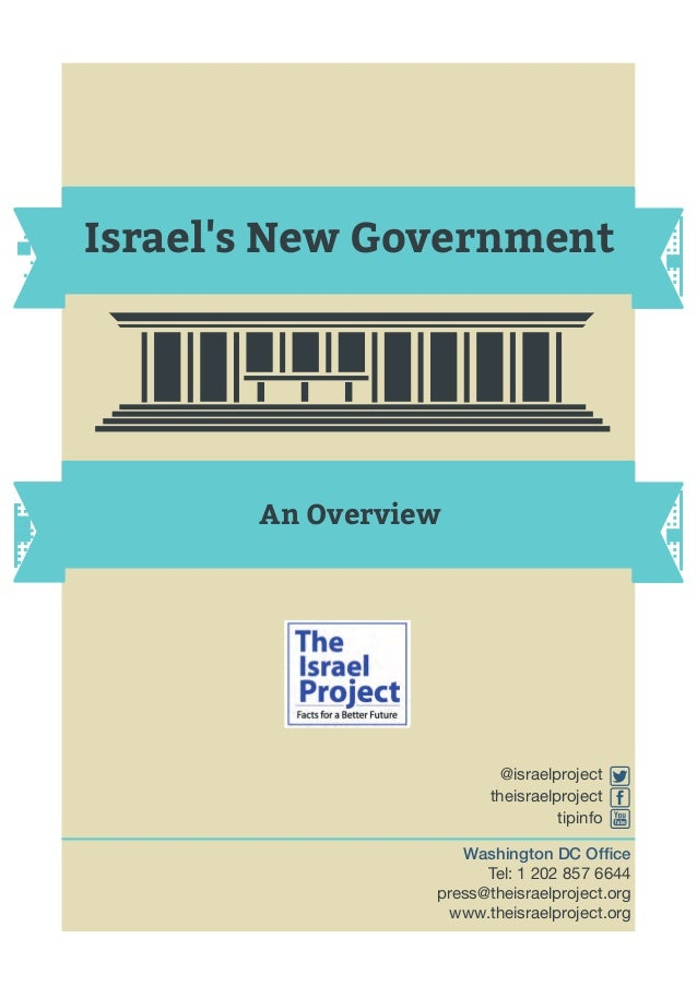 Israel's New Government An Overview @israelproject theisraelproject tipinfo Washington DC Office Tel: 1 202 857 6644 press@...