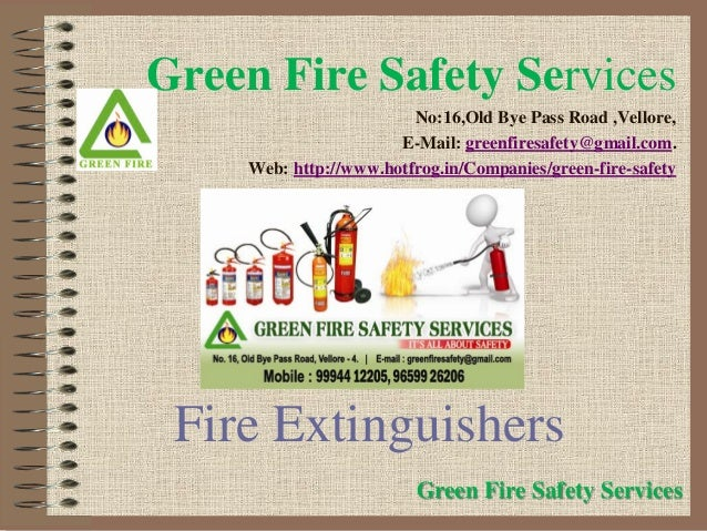 Fire Extinguishers Green Fire Safety Services No:16,Old Bye Pass Road ,Vellore, E-Mail: greenfiresafety@gmail.com. Web: ht...
