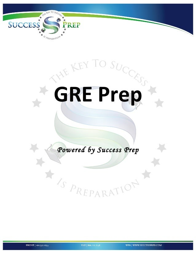 !!!!                   !        GRE!Prep!!                       !        Powered by Success Prep    !    !    !    !    !!