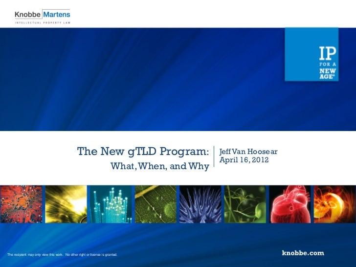 The New gTLD Program:                        Jeff Van Hoosear                                                             ...
