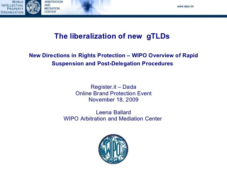 The liberalization of new gTLDs   New Directions in Rights Protection – WIPO Overview of Rapid Suspension and Post-Delega...