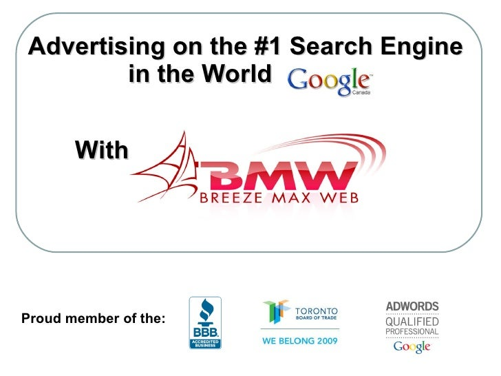 Advertising on the #1 Search Engine  in the World Proud member of the: With