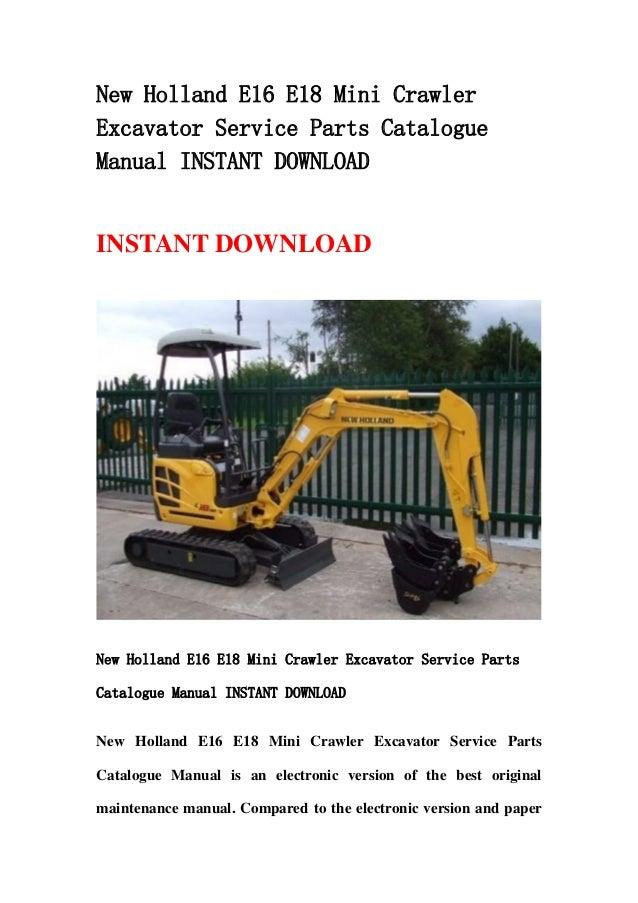 New Holland E16 E18 Mini CrawlerExcavator Service Parts CatalogueManual INSTANT DOWNLOADINSTANT DOWNLOADNew Holland E16 E1...