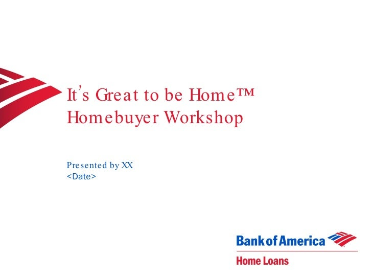It's Great to be Home™ Homebuyer Workshop Presented by XX <Date>