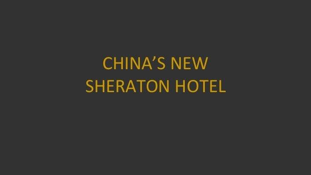 CHINA'S NEW SHERATON HOTEL