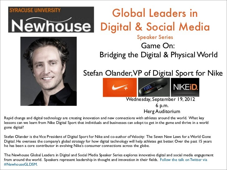 Game On: Bridging The Digital And Physical World ~ Stefan Olander, VP of Digital Sport for Nike #NewhouseGLDSM Newhouse School Syracuse University