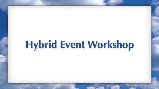 Hybrid Event Workshop                        Up