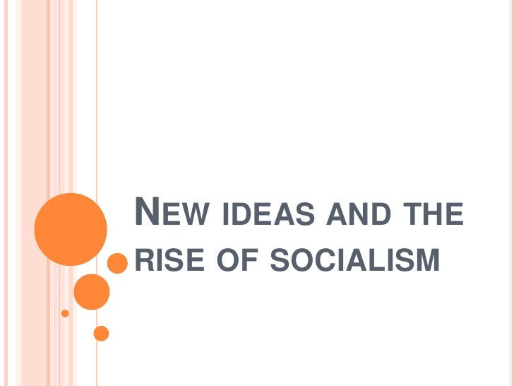 New Ideas And The Rise Of Socialism