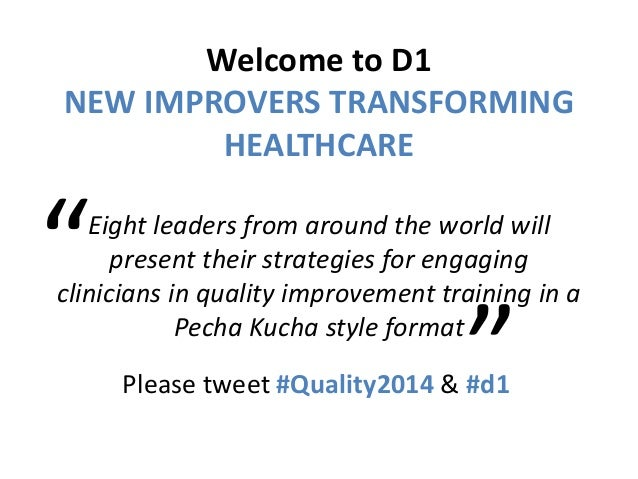 Welcome to D1 NEW IMPROVERS TRANSFORMING HEALTHCARE Eight leaders from around the world will present their strategies for ...