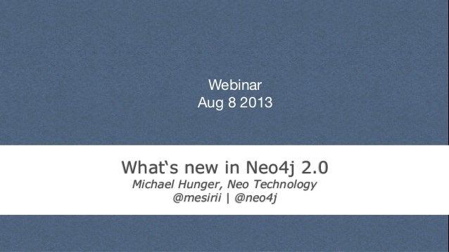 Webinar: What's new in Neo4j 2.0