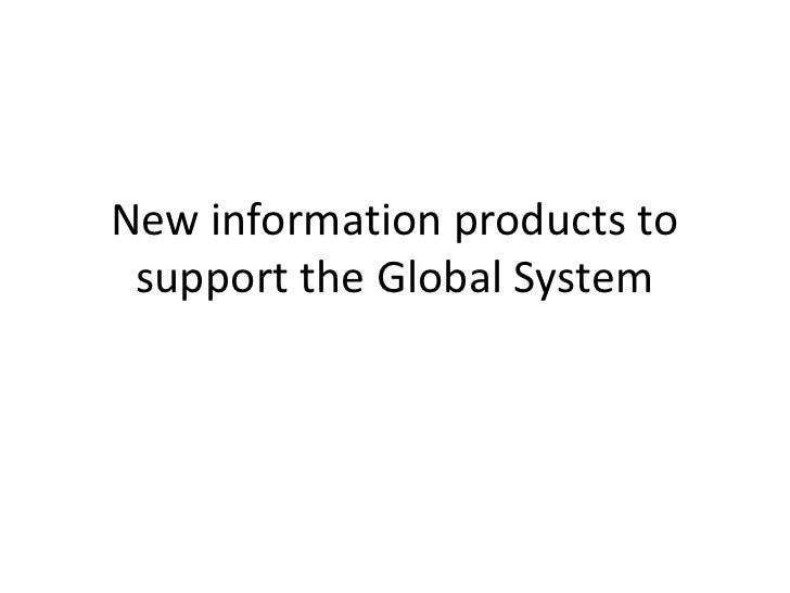 New information products to support the Global System