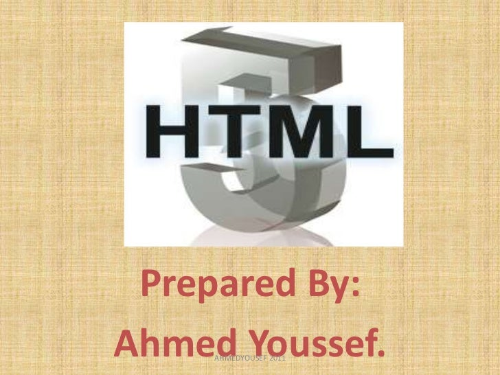 Prepared By:Ahmed Youssef.     AHMEDYOUSEF 2011