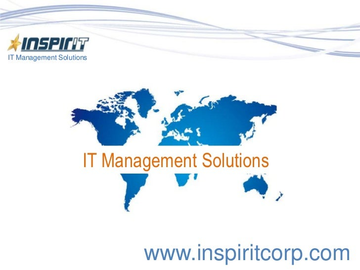 IT Management Solutions<br />IT Management Solutions<br />www.inspiritcorp.com<br />
