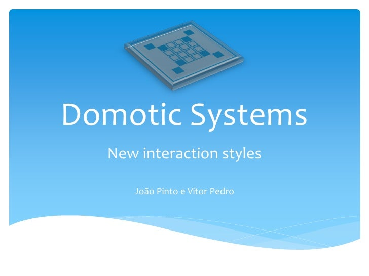 New Interaction Styles for domotic systems