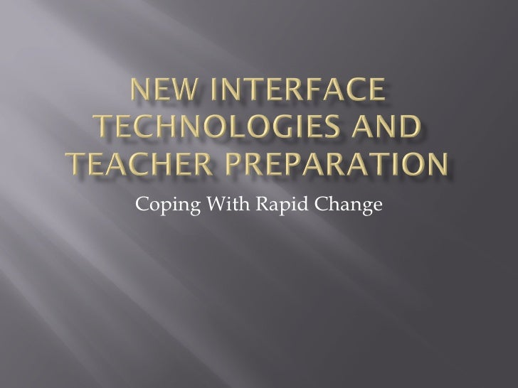 New interface technologies and teacher preparation 2