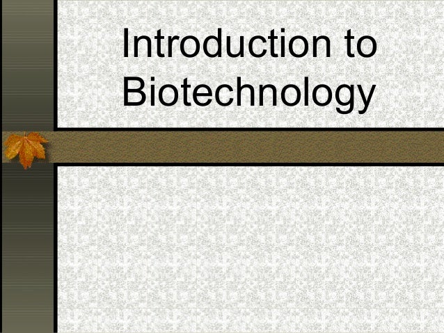 Introduction toBiotechnology